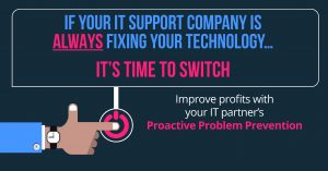 Partner with an IT Support Company that is Proactive